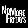 No More Fridays